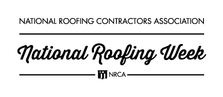 National Roofing Contractors Association Announces July 5 11 Is National  Roofing Week